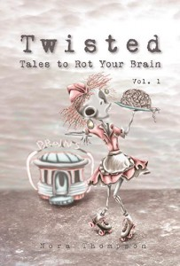 Twisted: Tales to Rot Your Brain Vol. 1